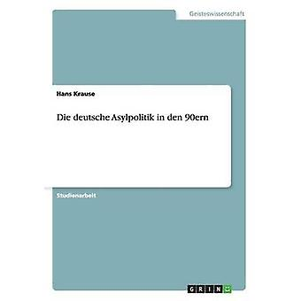 Die deutsche Asylpolitik in den 90ern by Krause & Hans