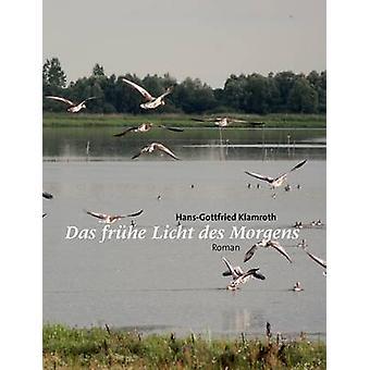 Frhe das Licht des Morgens par Klamroth & HansGottfried