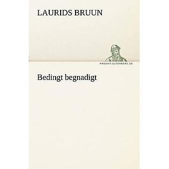 Bedingt Begnadigt by Bruun & Laurids