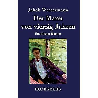 Der Mann von vierzig Jahren af Wassermann & Jakob