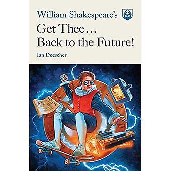 William Shakespeares få dig tillbaka till framtiden!