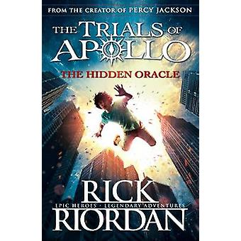 The Hidden Oracle (The Trials of Apollo Book 1) by Rick Riordan - 978