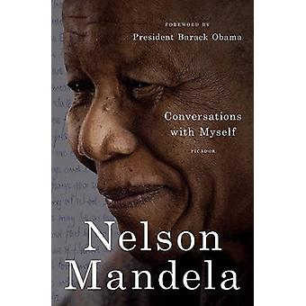 Conversations with Myself by Nelson Mandela - Barack Hussein Obama -