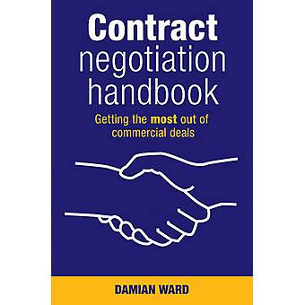 Contract Negotiation Handbook - Getting the Most Out of Commercial Dea