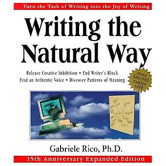 Writing the Natural Way - Using Right-Brain Techniques to Release Your