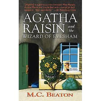 Agatha Raisin and the Wizard of Evesham by M C Beaton - 9781250039538