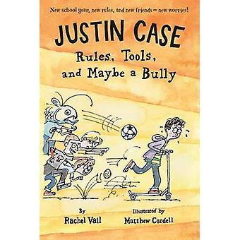 Justin Case - Rules - Tools - and Maybe a Bully by Rachel Vail - Matth