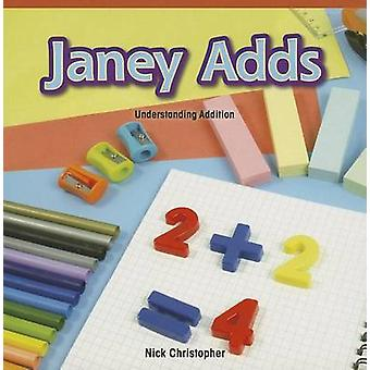 Janey Adds - Understanding Addition by Nick Christopher - 978147771602