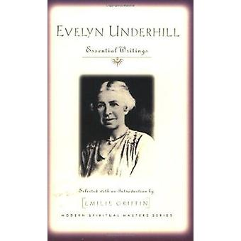Evelyn Underhill - Essential Writings (Modern Spiritual Masters Series