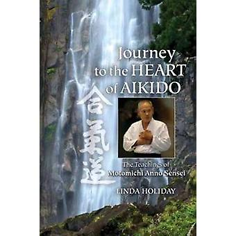 Journey to the Heart of Aikido - The Teachings of Motomichi Anno Sense
