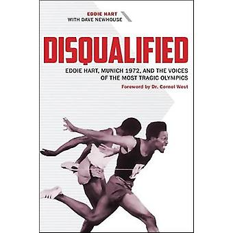 Disqualified - Eddie Hart - Munich 1972 - and the Voices of the Most T