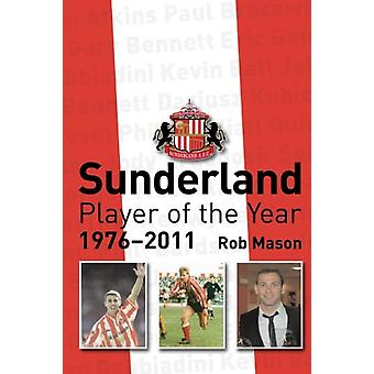 Sunderland - Player of the Year 1976-2011 by Rob Mason - 9781780913407