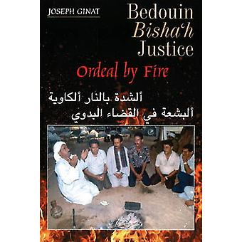 Bedouin Bishah Justice - Ordeal by Fire by Joseph Ginat - 978184519565