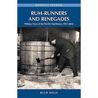 Rum-Runners & Renegades - Whisky Wars of the Pacific Northwest - 1918-