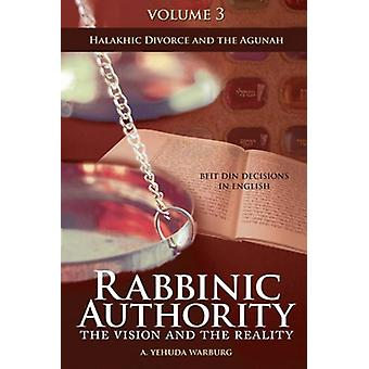 Rabbinic Authority - The Vision and the Reality - Beit Din Decisions i