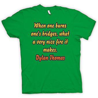 Womens T-shirt - When One Burns One's Bridges, It Makes A Very Nice Fire