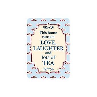 Dieses Haus läuft auf Liebe, lachen und Tee kleine Blechschild (Fd 3022)