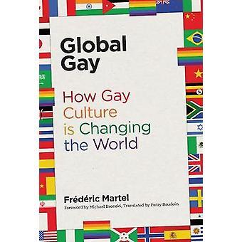 Global - Gay-como a cultura Gay está mudando o mundo por Frederic Martel