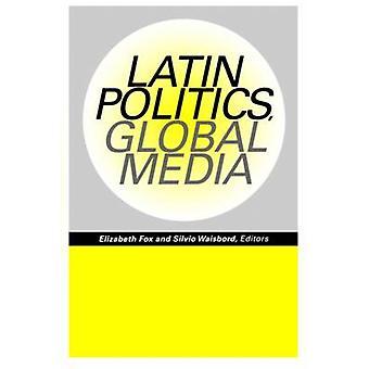 Latin Politics - Global Media by Elizabeth Fox - Silvio Waisbord - 97