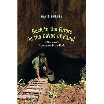 Back to the Future in the Caves of Kaua'i - A Scientist's Adventures i