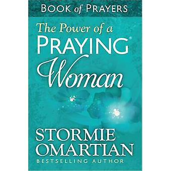 The Power of a Praying Woman Book of Prayers by Stormie Omartian - 97