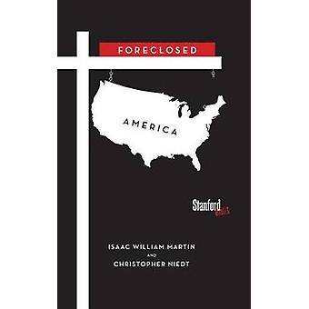 Foreclosed America by Isaac Martin - Christopher Niedt - 978080479513