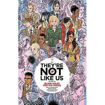 They're Not Like Us - Black Holes for the Young - Volume 1 by Eric Step