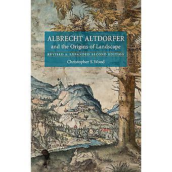 Albrecht Altdorfer- en de oorsprong van het landschap (2e herziene editie