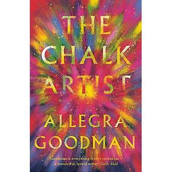 The Chalk Artist by Allegra Goodman - 9781786490889 Book
