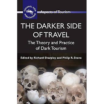 Den mörka sidan av Travel - teorin och övar av mörka turism av