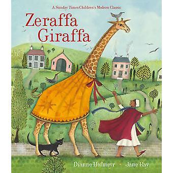 Zeraffa Giraffa by Dianne Hofmeyr - Jane Ray - 9781847806611 Book