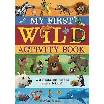 My First Wild Activity Book by Maxime Lebrun - 9781848575721 Book