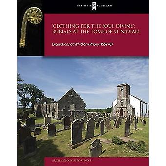 Clothing for the Soul Divine - Excavations at Whihorn Priory by Christ