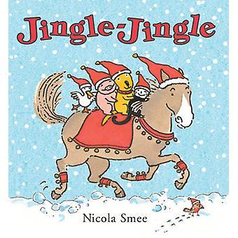 Jingle Jingle by Nicola Smee - Nicola Smee - 9781906250645 Book