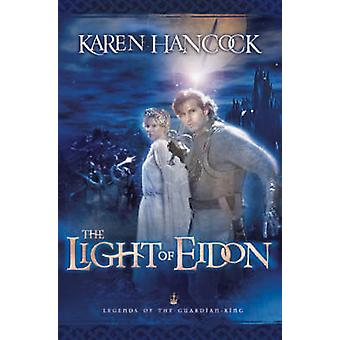 Light of Eidon by Karen Hancock - 9780764227943 Book