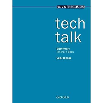 Tech Talk Elementary - Elementary level - Teachers Book by Vicki Hollet