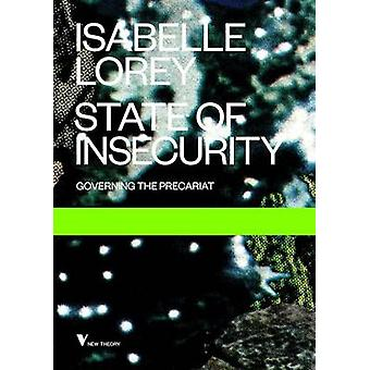 State of Insecurity - Government of the Precarious by Isabelle Lorey -