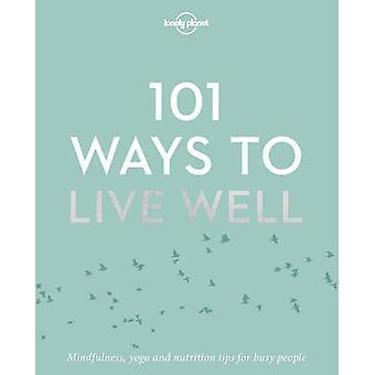 101 sätt att leva väl av Lonely Planet - 9781786572127 bok