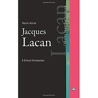 Jacques Lacan: A Critical Introduction (moderne Europese denkers)