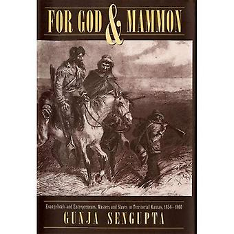 For God and Mammon: Evangelicals and Entrepreneurs, Masters and Slaves in Territorial Kansas, 1854-60 (Contributions...