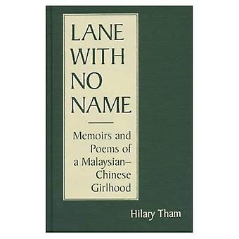 Lane utan namn: memoarer och dikter av en malaysisk-kinesiska Girlhood