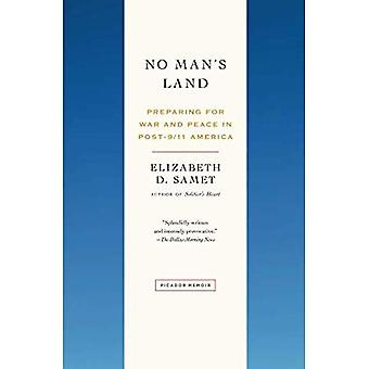 No Man's Land: Preparing for War and Peace in Post--9/11 America