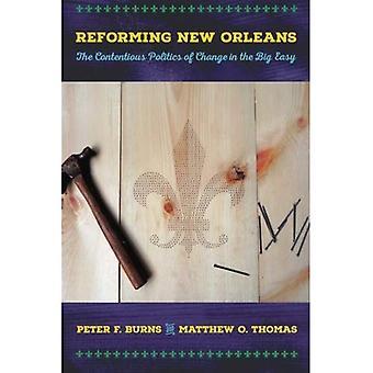 Reformere New Orleans: Kontroversielle politikk endring i den store lett