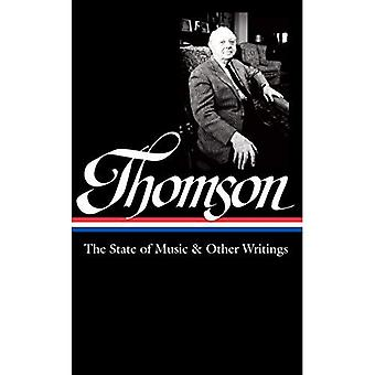 Virgil Thomson: The State of Music & Other Writings : Library of America #277