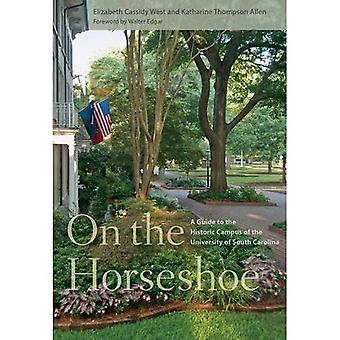 On the Horseshoe: A Guide to the Historic Campus of the University of South Carolina