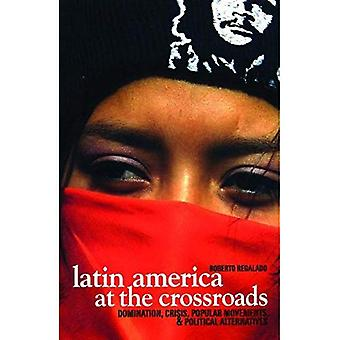 Latin America at the Crossroads: Domination, Crisis, Social Struggles, and Political Alternatives for the Left
