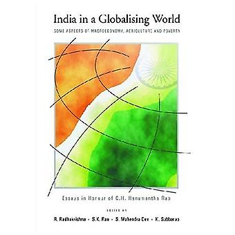 India in a Globalising World: Some Aspects of Macroeconomy, Agriculture and Poverty: Essays in Hounour of C.H. Hanumantha Rao