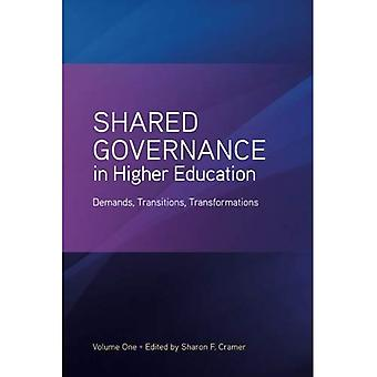 Shared Governance in Higher� Education, Volume 1: Demands, Transitions, Transformations