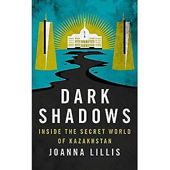Dunkle Schatten: In die geheime Welt von Kasachstan