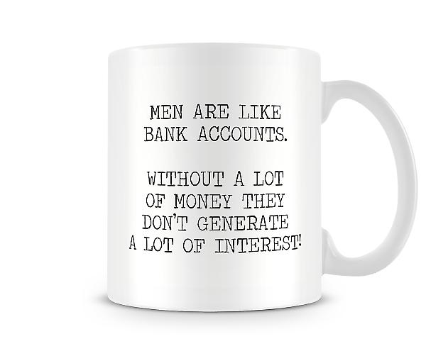 Men Are Like Bank Accounts Mug